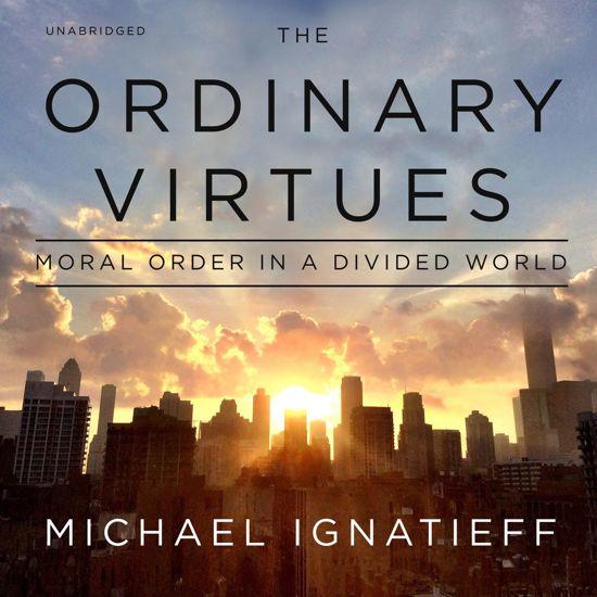 Boek cover The Ordinary Virtues van Michael Ignatieff (Onbekend)