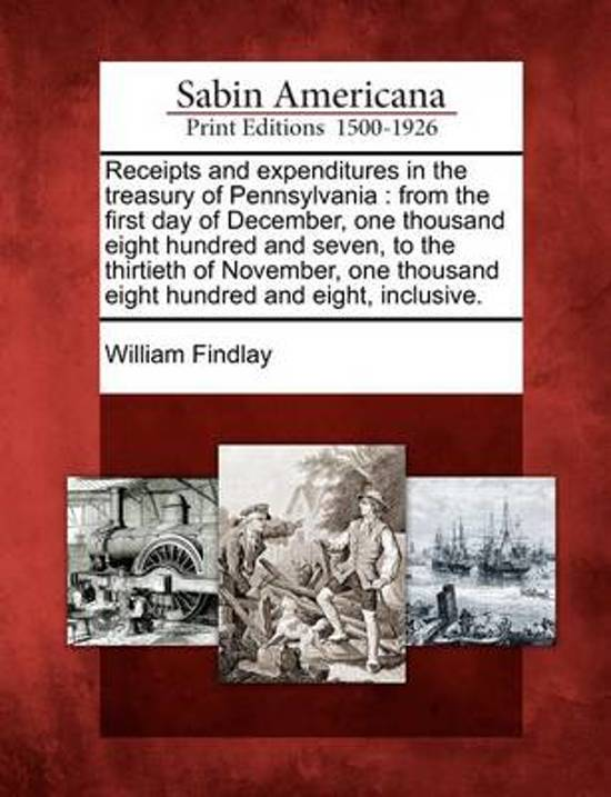 Receipts and Expenditures in the Treasury of Pennsylvania