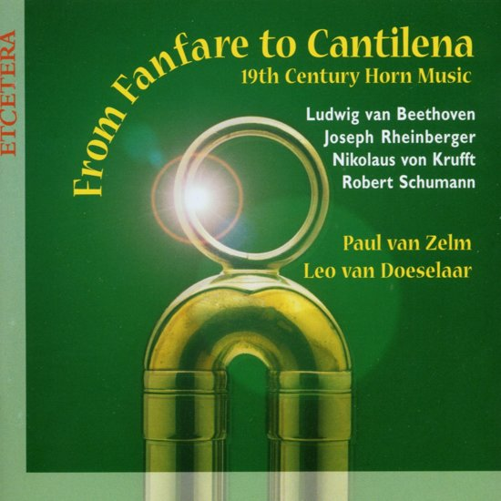From Fanfare to Cantilena -19th Century Horn Music /van Zelm