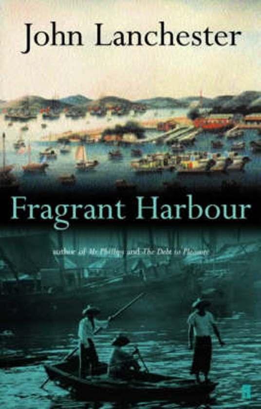 Boek cover Fragrant Harbour van John Lanchester (Paperback)