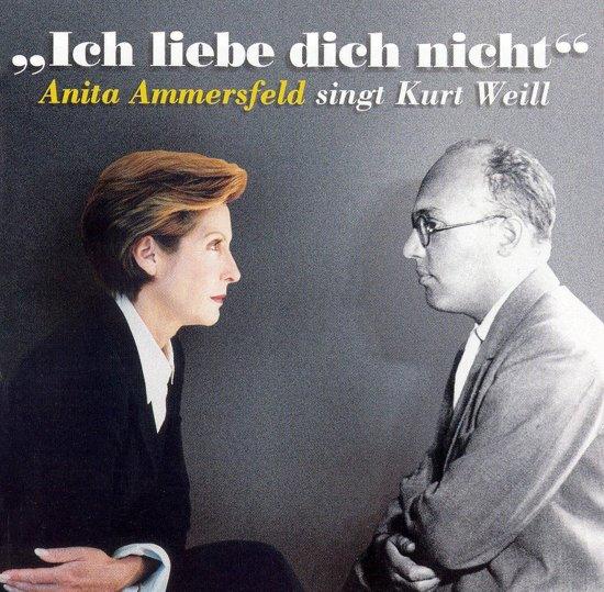Ich Liebe Dich Nicht: Anita Ammersfeld Singt Kurt Weill