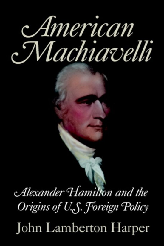 Alexander Hamilton And The Origins Of US Foreign Policy