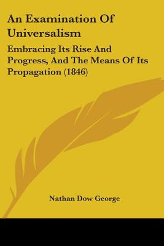 an Examination of Universalism: Embracing Its Rise and Progress, and the Means of Its Propagation (1846)