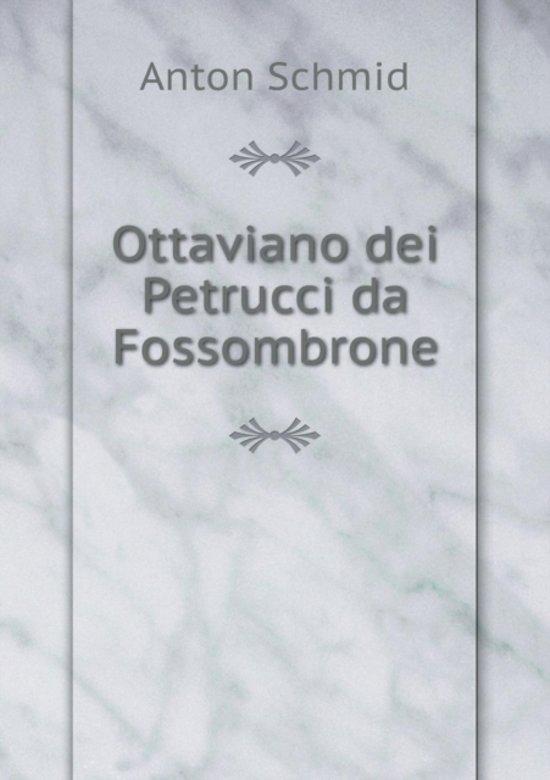 Ottaviano Dei Petrucci Da Fossombrone