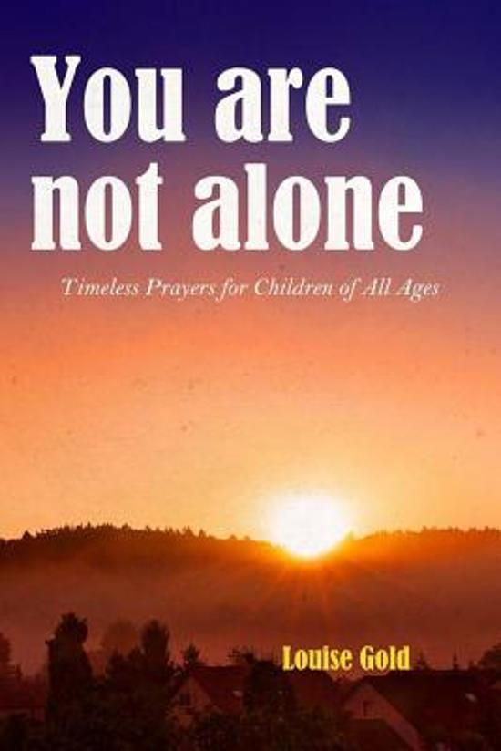 Bolcom You Are Not Alone Timeless Prayers For Children Of All