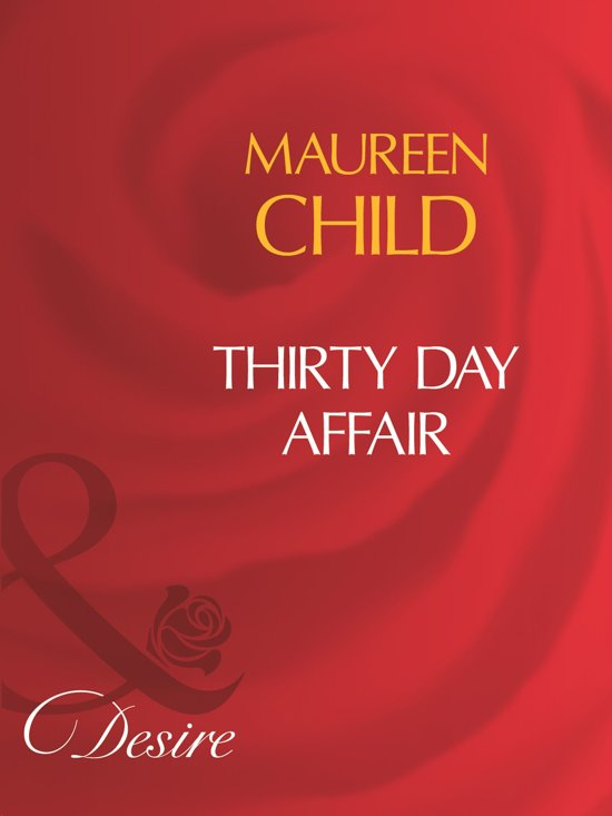 Thirty Day Affair (Mills & Boon Desire)