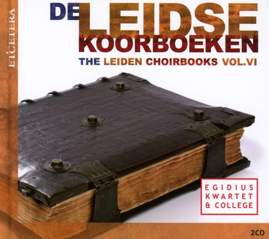 Leiden Choirbooks Vol. Vi