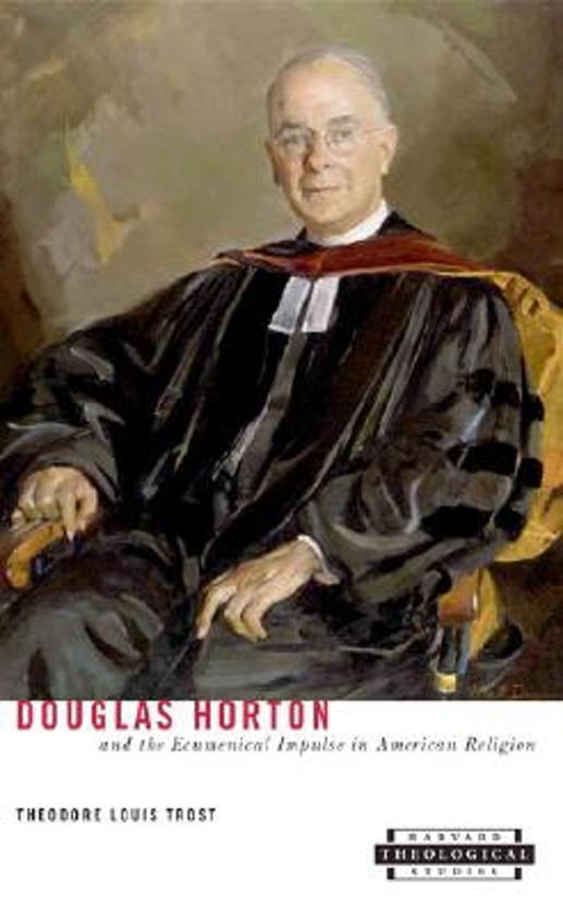 Douglas Horton and the Ecumenical Impulse in American Religion