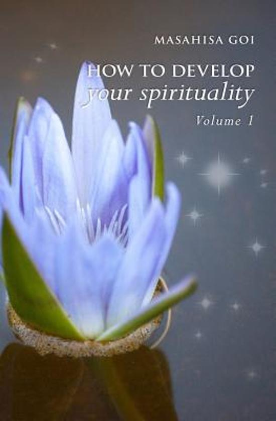 How to Develop Your Spirituality, Volume 1