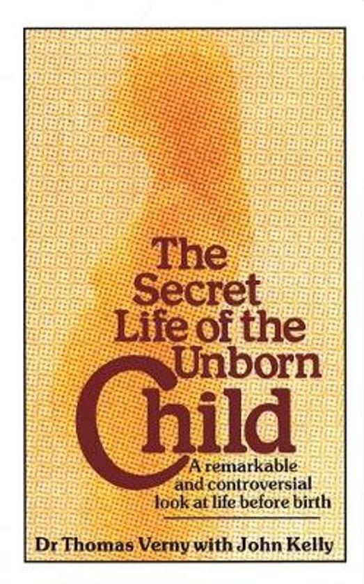 Boek cover The Secret Life of the Unborn Child van Thomas R. Verny (Paperback)
