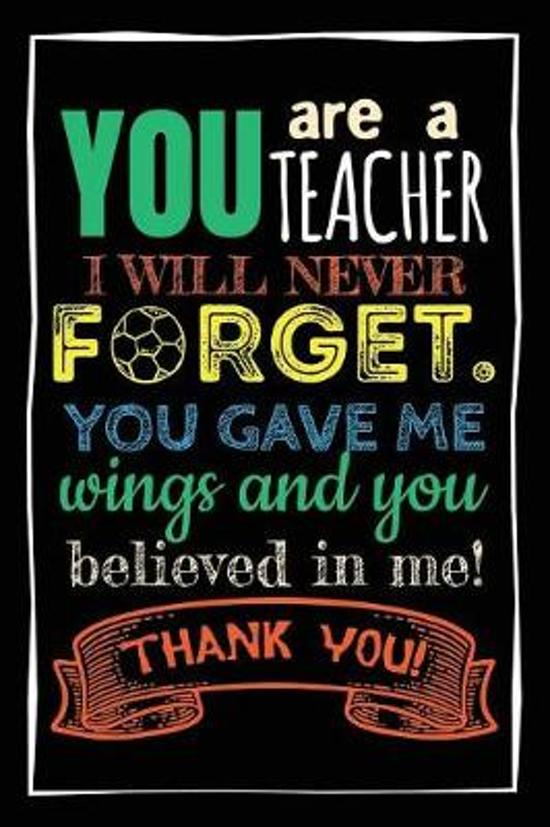 Bolcom You Are A Teacher I Will Never Forget You Gave Me Wings