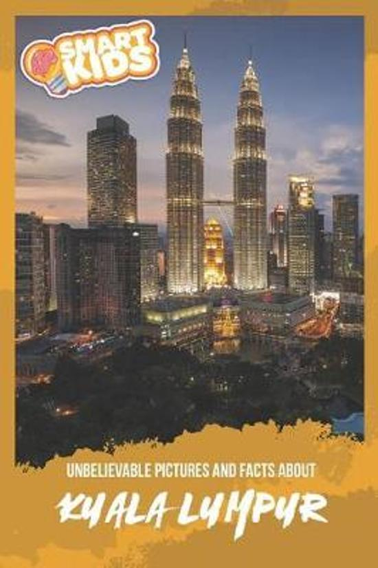 Unbelievable Pictures and Facts About Kuala Lumpur