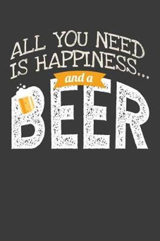 All You Need Is Happiness and a Beer