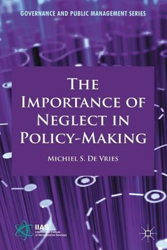 The Importance of Neglect in Policy-Making