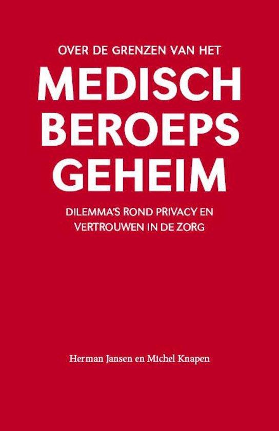Over de grenzen van het medisch beroepsgeheim