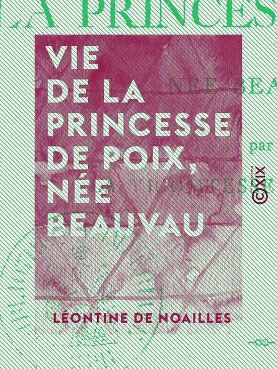 Vie de la princesse de Poix, née Beauvau