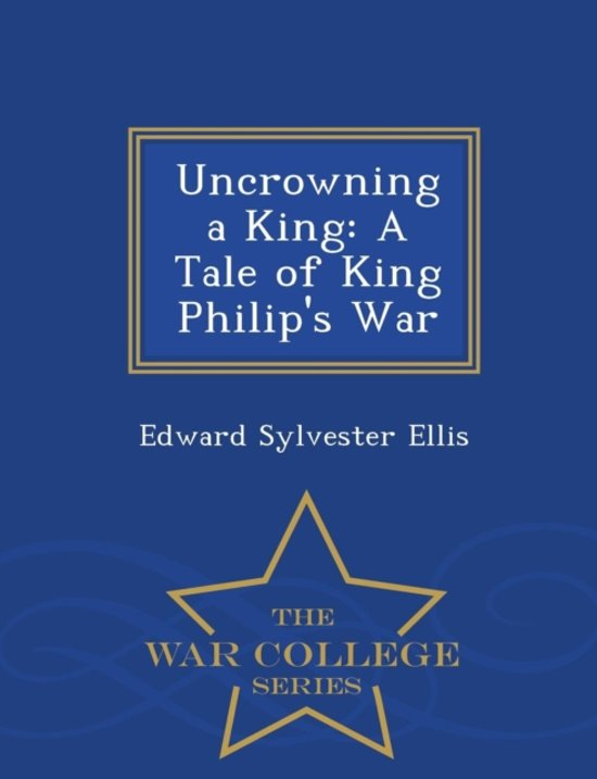 Uncrowning a king - Edward Sylvester Ellis pdf epub