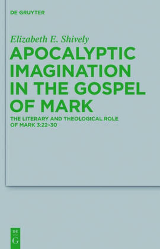 Apocalyptic Imagination in the Gospel of Mark