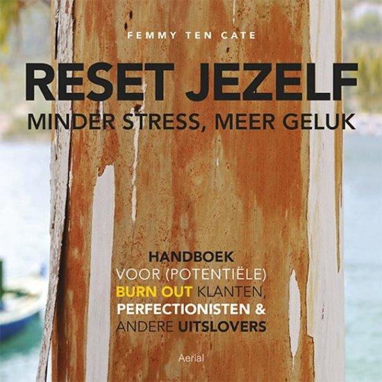 Reset jezelf: minder stress, meer geluk