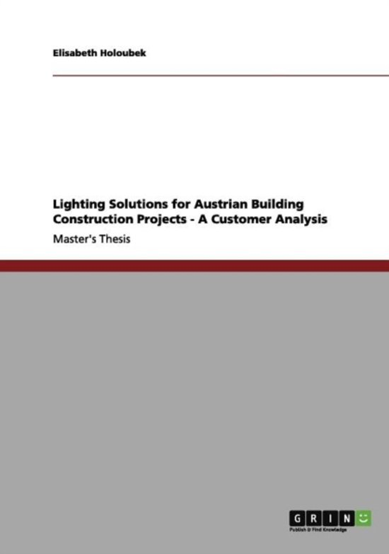 Lighting Solutions for Austrian Building Construction Projects - A Customer Analysis