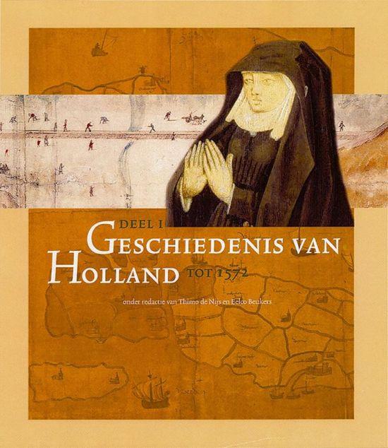 Geschiedenis Van Holland tot 1572 (Deel 1)