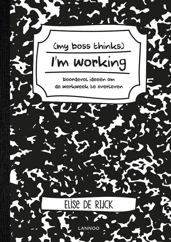 Boek cover My boss thinks Im working van Elise de Rijck (Paperback)