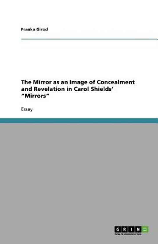 The Mirror as an Image of Concealment and Revelation in Carol Shields' Mirrors