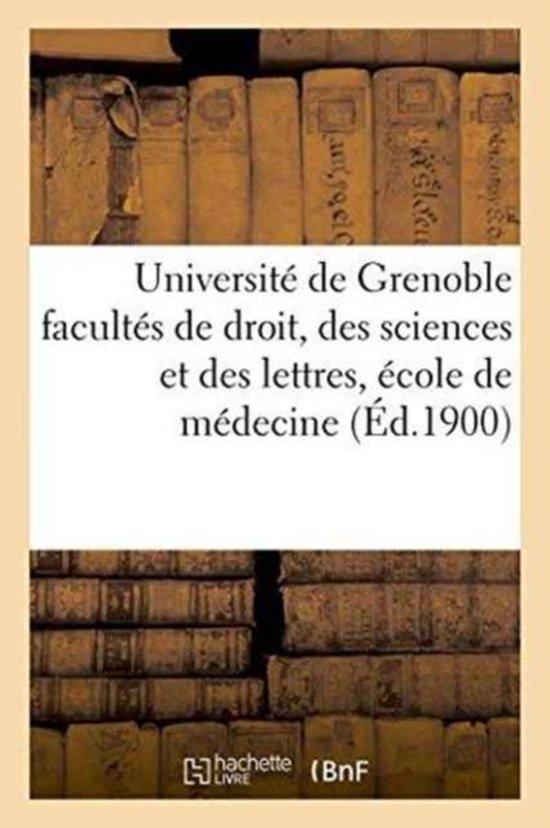 Universit� de Grenoble Facult�s de Droit, Des Sciences Et Des Lettres, �cole de M�decine