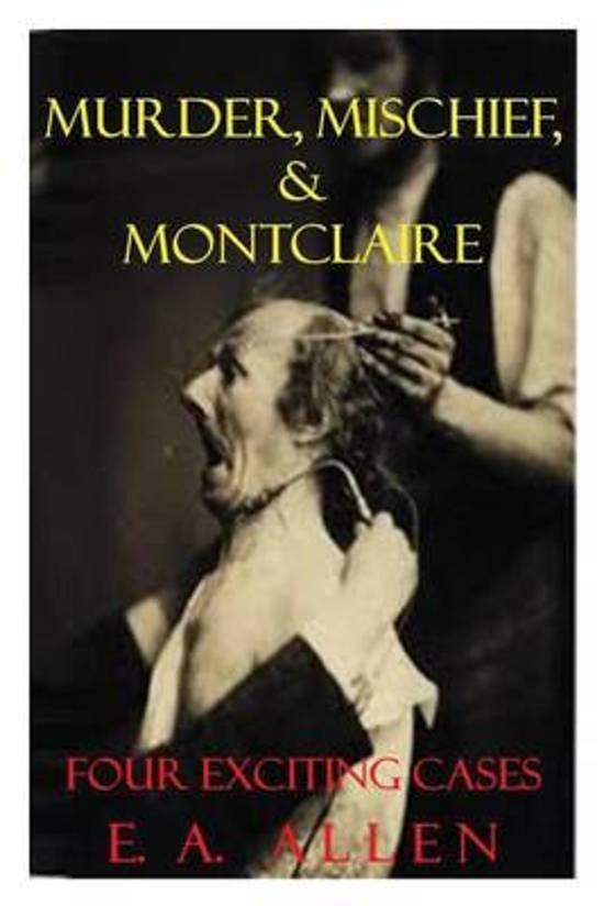 Murder, Mischief, & Montclaire