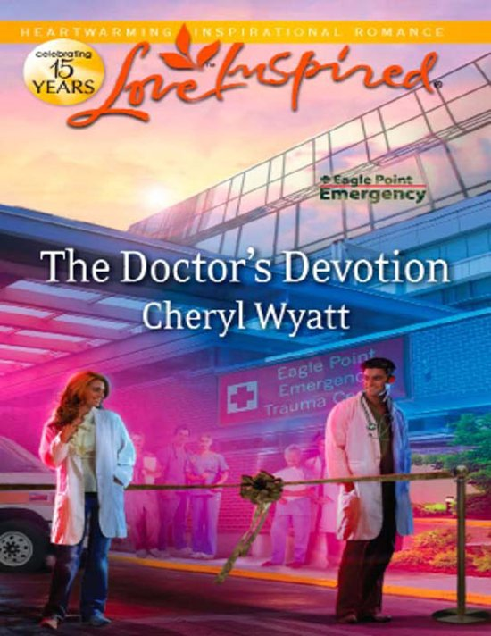 The Doctor's Devotion (Mills & Boon Love Inspired) (Eagle Point Emergency - Book 1)