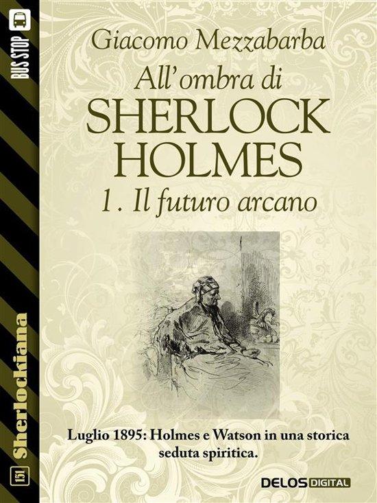 All'ombra di Sherlock Holmes - 1. Il futuro arcano