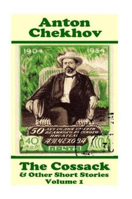Anton Chekhov - The Cossack & Other Short Stories (Volume 1)