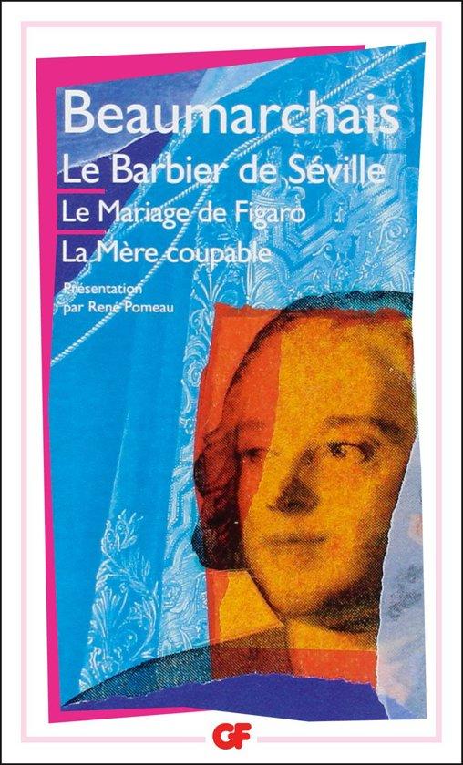 Théâtre de Beaumarchais : Le Barbier de Séville - Le Mariage de Figaro - La Mère coupable