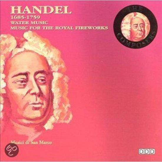 Handel: Music for the royal fireworks/The water music