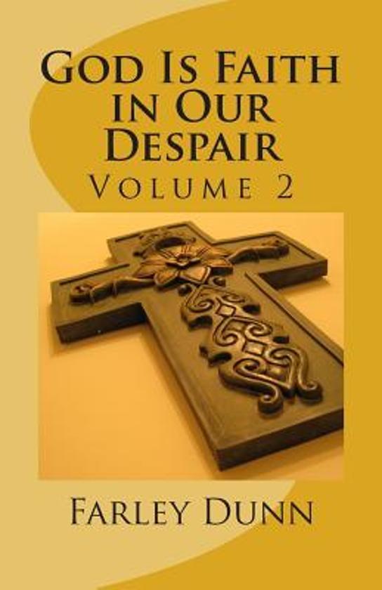 God Is Faith in Our Despair Vol 2