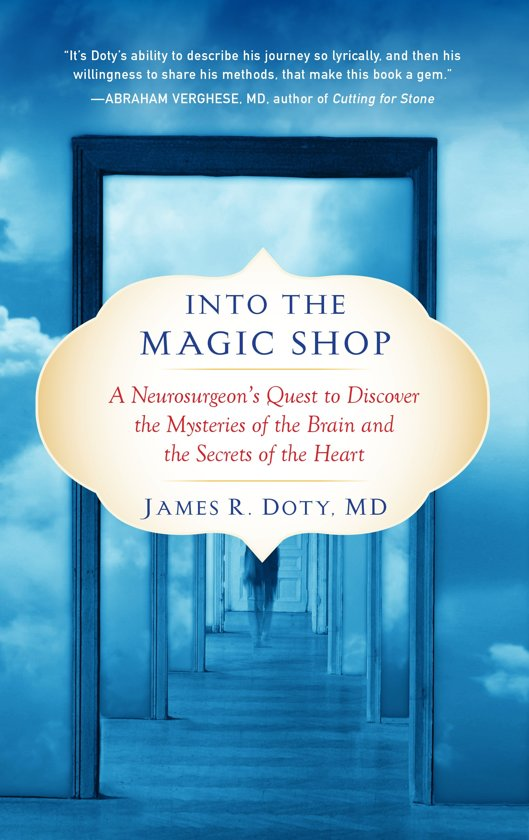 Boek cover Into the Magic Shop van Director James R Doty (Paperback)