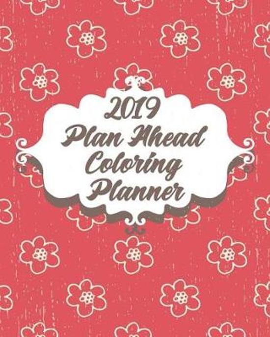 2019 Plan Ahead Coloring Planner