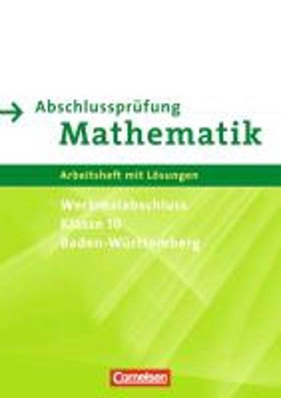Abschlussprüfung Mathematik 10. Schuljahr. Arbeitsheft mit eingelegten Lösungen. Baden-Württemberg Werkrealschule/Hauptschule