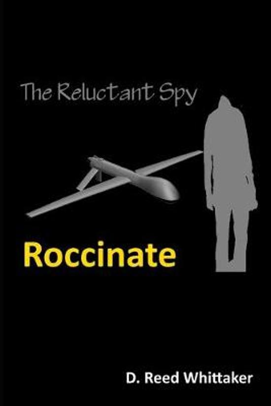 Reluctant Spy - Book I: Roccinate