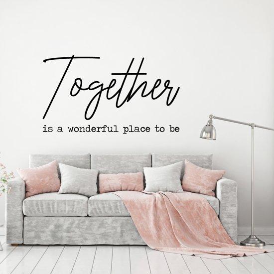 Muursticker Together Is A Wonderful Place To Be -  Lichtbruin -  160 x 92 cm  - Muursticker4Sale