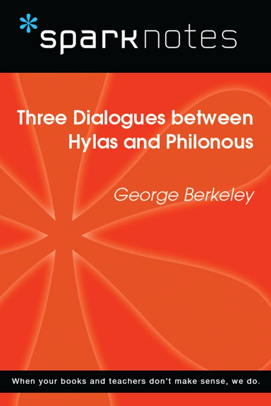 Three Dialogues between Hylas Philonous (SparkNotes Philosophy Guide)