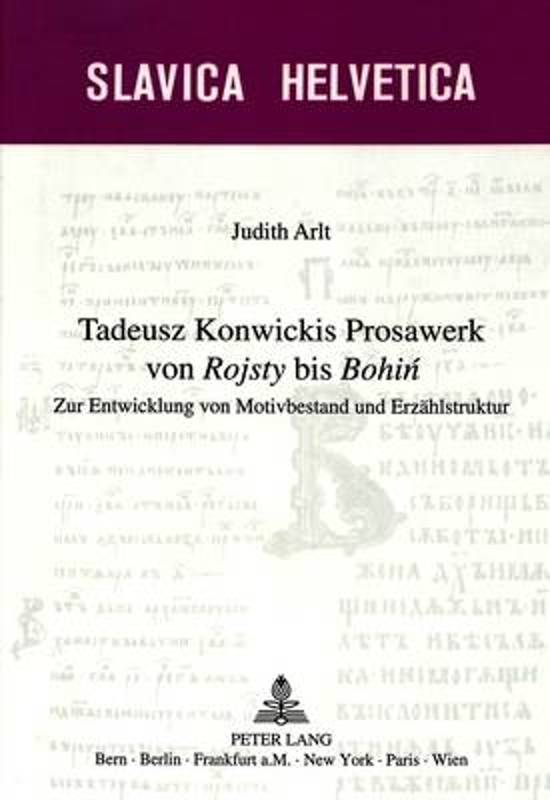 Tadeusz Konwickis Prosawerk Von Rojsty Bis Bohin