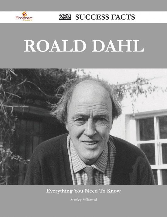 Roald Dahl 222 Success Facts - Everything you need to know about Roald Dahl