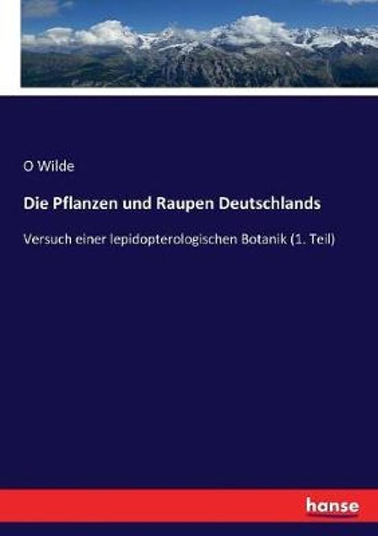 Die Pflanzen und Raupen Deutschlands