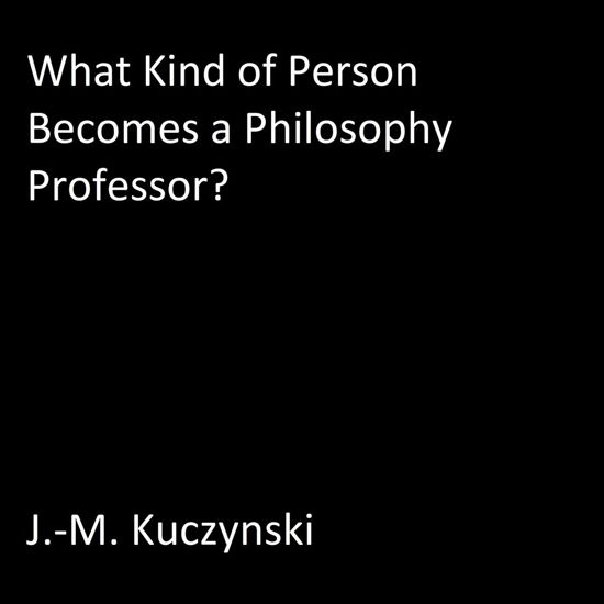 What Kind of Person Becomes a Philosophy Professor?