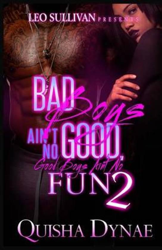 Bad Boys Ain't No Good, Good Boys Ain't No Fun 2