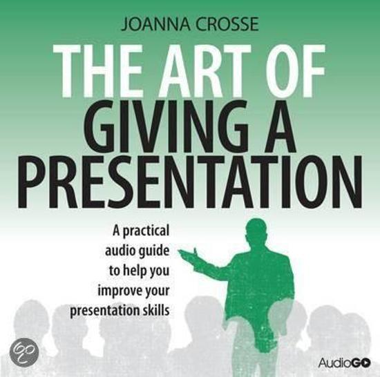 The Art of Giving a Presentation