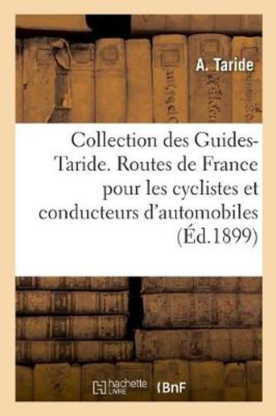 Collection Des Guides-Taride. Les Routes de France