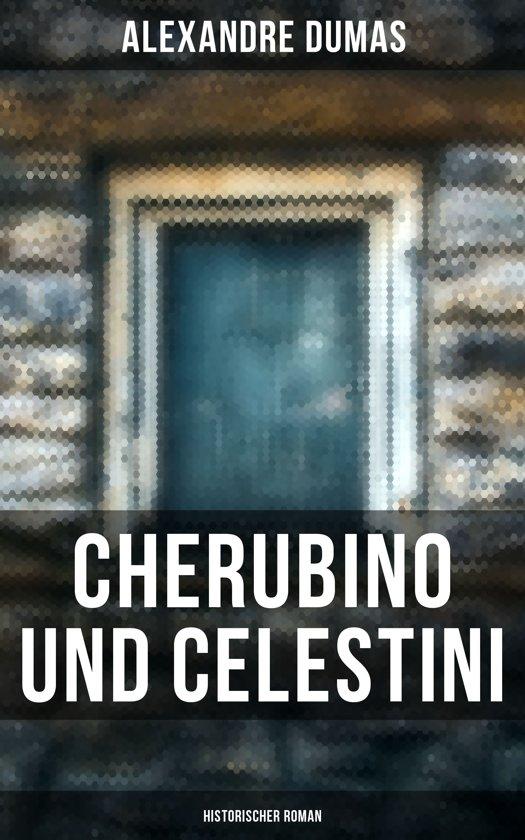 Cherubino und Celestini: Historischer Roman
