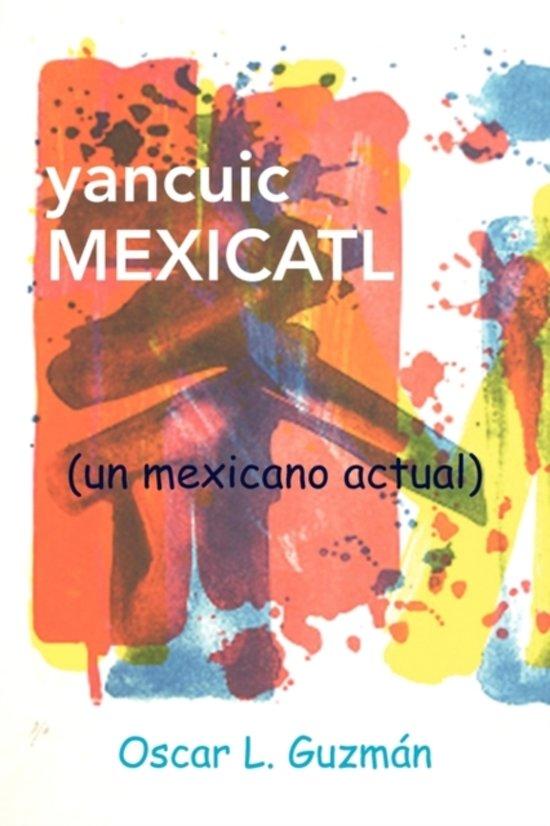 Yancuic Mexicatl